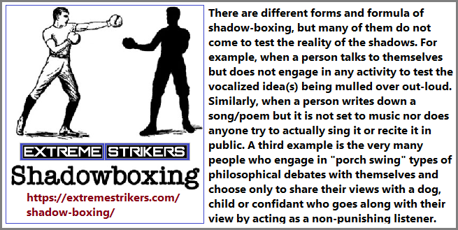 There are several types of shadow boxing.