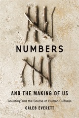 Counting and the Course of Human Civilization by Caleb Everett